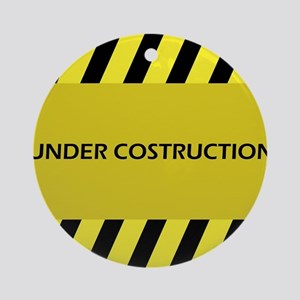 under construction Round Ornament
