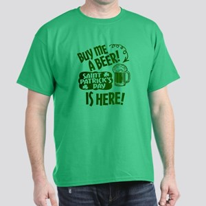 Buy Me A Beer St Patricks Day Is Here T-Shirt