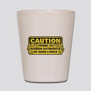 Caution Prone To Sudden Outbursts Of So Shot Glass