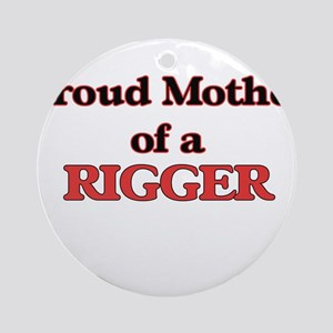 Proud Mother of a Rigger Round Ornament