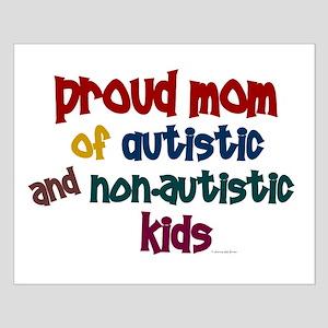 Proud Mom (Autistic & NonAutistic) Small Poster
