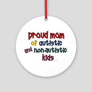 Proud Mom (Autistic & NonAutistic) Ornament (Round