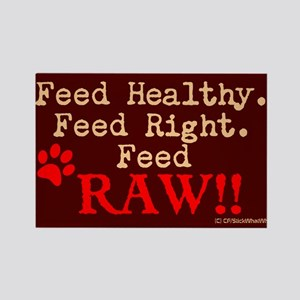 Feed right, Raw Rectangle Magnet