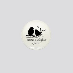Mother Daughter Love Forever Quote Mini Button