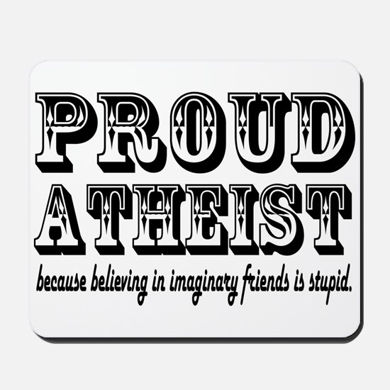 proud atheist god funny Mousepad