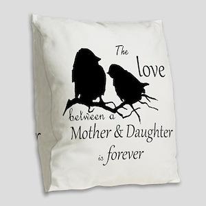 Mother Daughter Love Forever Burlap Throw Pillow