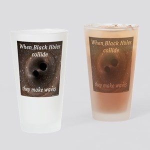 Black Holes Make Waves Drinking Glass