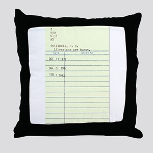Librarians Are Human Throw Pillow