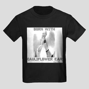 BORN WITH CAULIFLOWER EAR T-Shirt