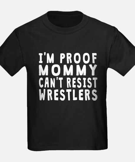 Proof Mommy Cant Resist Wrestlers T-Shirt