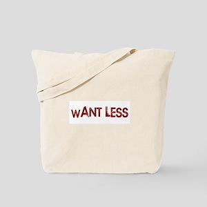 Want Less Tote Bag