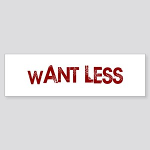 Want Less Bumper Sticker