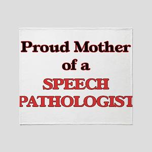 Proud Mother of a Speech Pathologist Throw Blanket