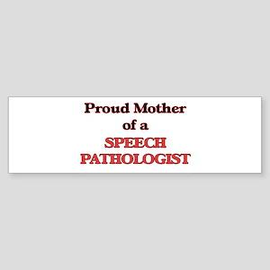 Proud Mother of a Speech Pathologis Bumper Sticker