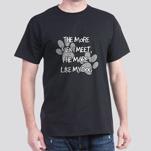 The More Men I Meet, The More I Like My Do T-Shirt