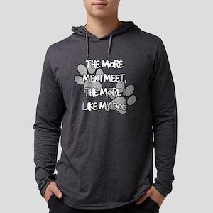 The More Men I Meet, The More Long Sleeve T-Shirt