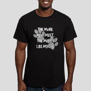 The More Men I Meet, The More I Like My Do T-Shirt