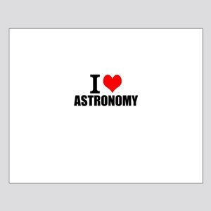 I Love Astronomy Posters
