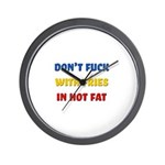 Don't Fuck with Fries in Hot Fat Wall Clock