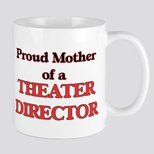 Proud Mother of a Theater Director Mugs