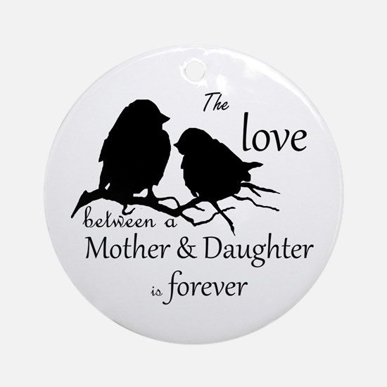 Mother Daughter Love Forever Quote Round Ornament