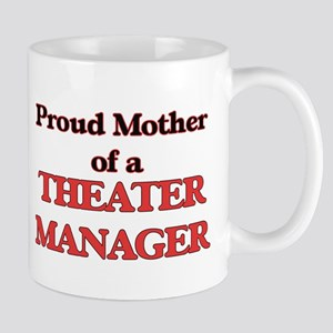 Proud Mother of a Theater Manager Mugs