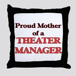 Proud Mother of a Theater Manager Throw Pillow