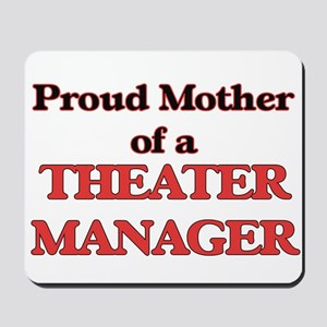 Proud Mother of a Theater Manager Mousepad