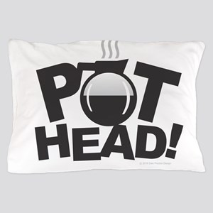 Pot Head Pillow Case