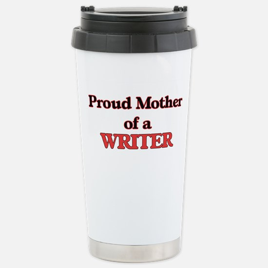 Proud Mother of a Write Stainless Steel Travel Mug