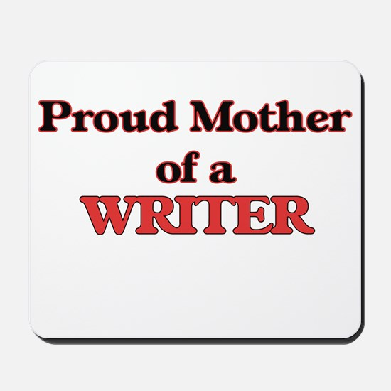 Proud Mother of a Writer Mousepad