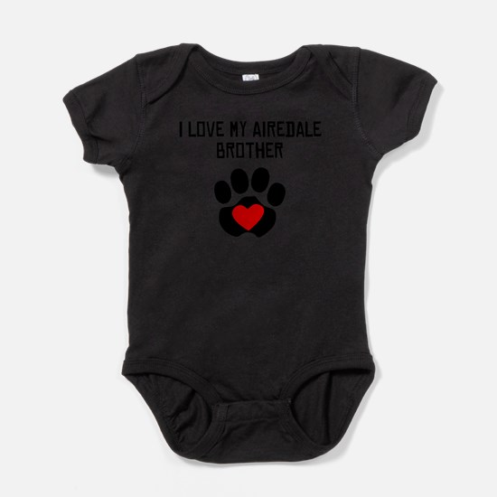 I Love My Airedale Brother Body Suit