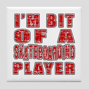 I'm Bit Of Skateboarding Player Tile Coaster