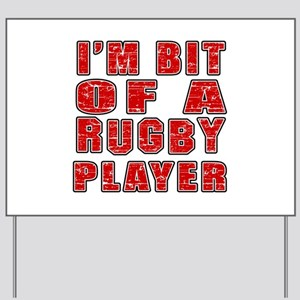 I'm Bit Of Rugby Player Yard Sign