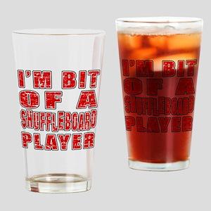 I'm Bit Of Shuffleboard Player Drinking Glass