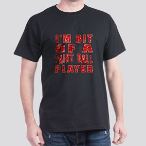 I'm Bit Of Paint Ball Player Dark T-Shirt