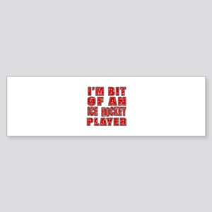 I'm Bit Of Ice Hockey Player Sticker (Bumper)