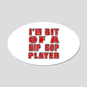 I'm Bit Of Hip Hop Player 20x12 Oval Wall Decal