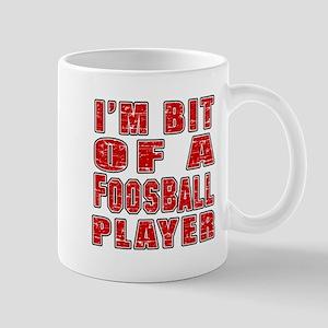 I'm Bit Of Foosball Player Mug