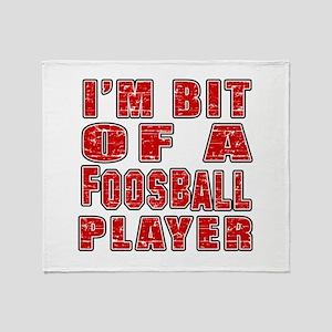 I'm Bit Of Foosball Player Throw Blanket