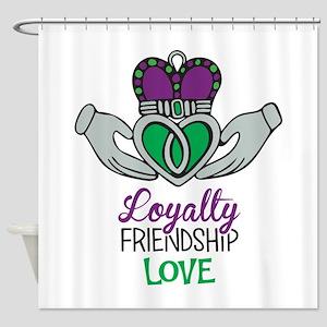 Loyalty Friendship Love Shower Curtain