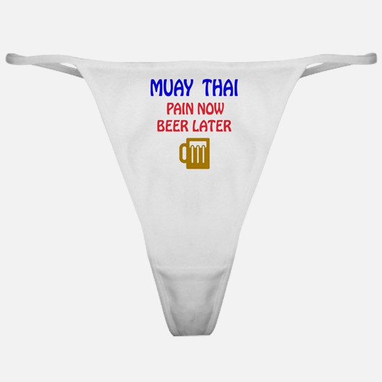 Muay Thai Pain Now Beer Later Classic Thong