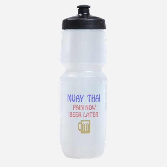 Muay Thai Pain Now Beer Later Sports Bottle