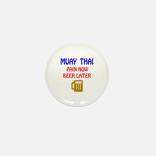 Muay Thai Pain Now Beer Later Mini Button