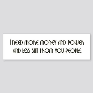 I Need More Money Bumper Sticker