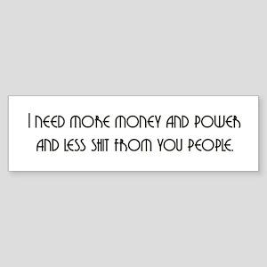 I Need More Money Bumper Sticker