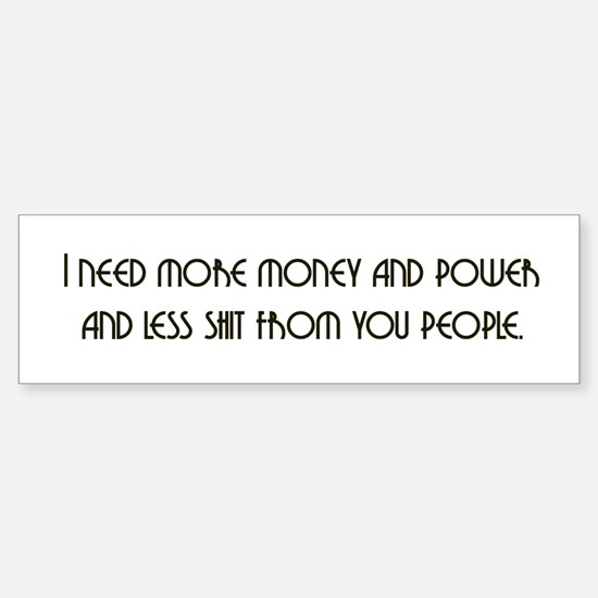 I Need More Money Bumper Car Car Sticker