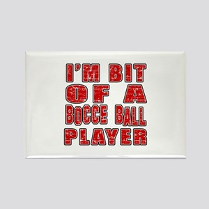 I'm Bit Of Bocce Ball Player Rectangle Magnet