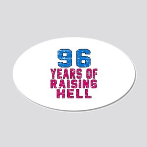 96 Years Of Raising Hell Bir 20x12 Oval Wall Decal