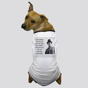 Wisnton Churchill quote on gifts and t-shirts. Dog